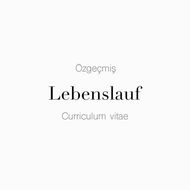 """57 Beğenme, 1 Yorum - Instagram'da Täglich ein Wort (@taglicheinwort): """"Özgeçmiş • der #Lebenslauf • Curriculum vitae (CV) (Latin for """"course of (one's) life"""") is """"a short…"""""""