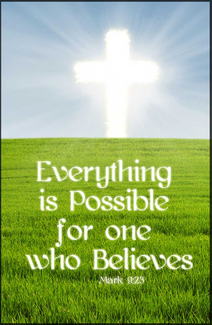 Everything is possible for one who believes. Inspirational