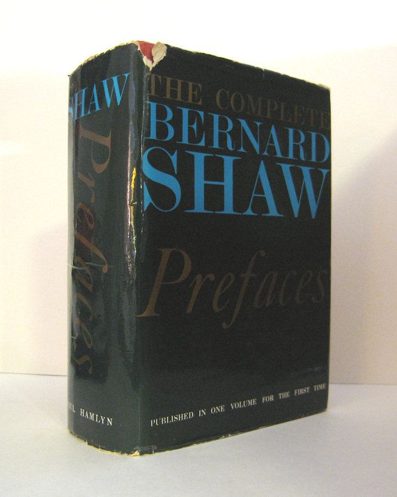 george bernard shaw dramatic opinions and essays Book reports essays: g b shaw's pygmalion like all of shaw's great dramatic creations, pygmalion is a this play was written by george bernard shaw in.