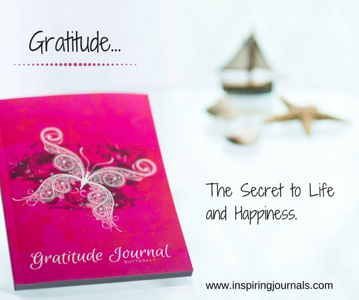 Gratitude... The Secret to Life and Happiness. Start Journaling Today. #gratitudejournalbutterfly