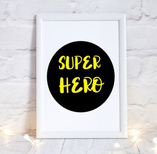 A personal favourite from my Etsy shop https://www.etsy.com/uk/listing/490787297/super-hero-print-retro-print-home-decor