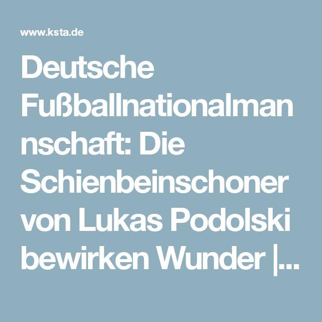 Deutsche Fußballnationalmannschaft: Die Schienbeinschoner von Lukas Podolski bewirken Wunder | Kölner Stadt-Anzeiger