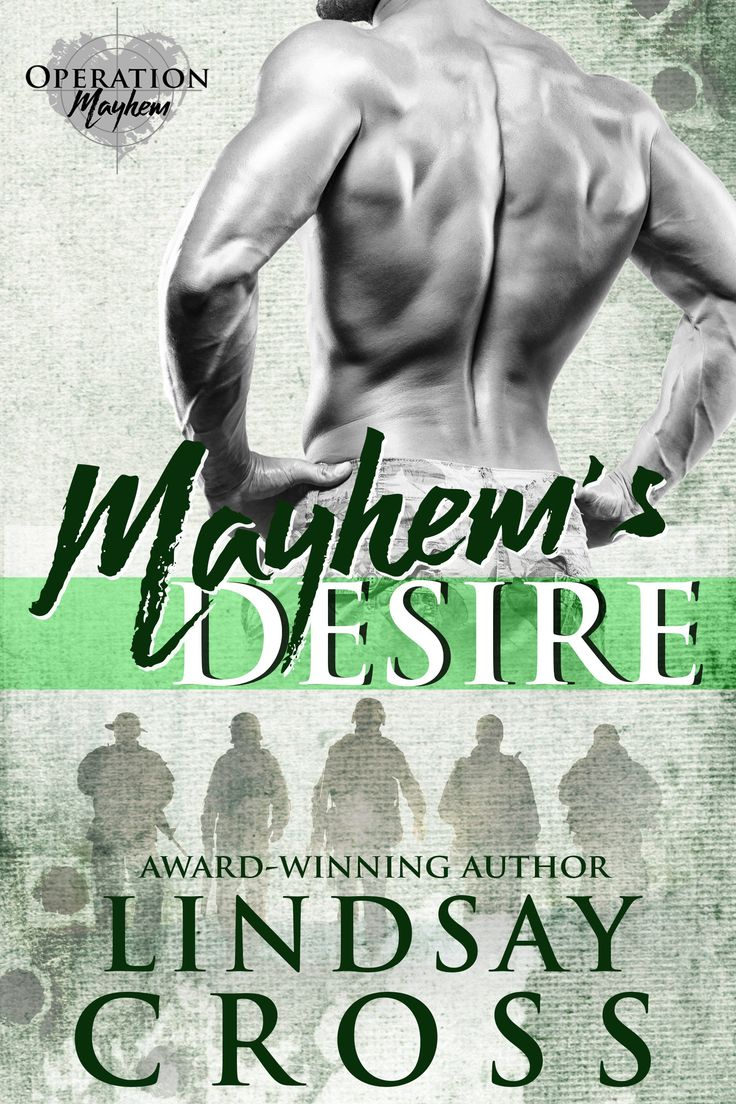 Mayhem's Desire (Operation Mayhem #2)by Lindsay Cross Cover Design: Kari March Designs Release Date: September 28, 2017  Synopsis His traumatic past has left him dark… and longing for love. Hicks thinks good and evil comes in black and white. No blurred lines, nogreyareas. After being subjected to a horrific experiment that's left him damaged …