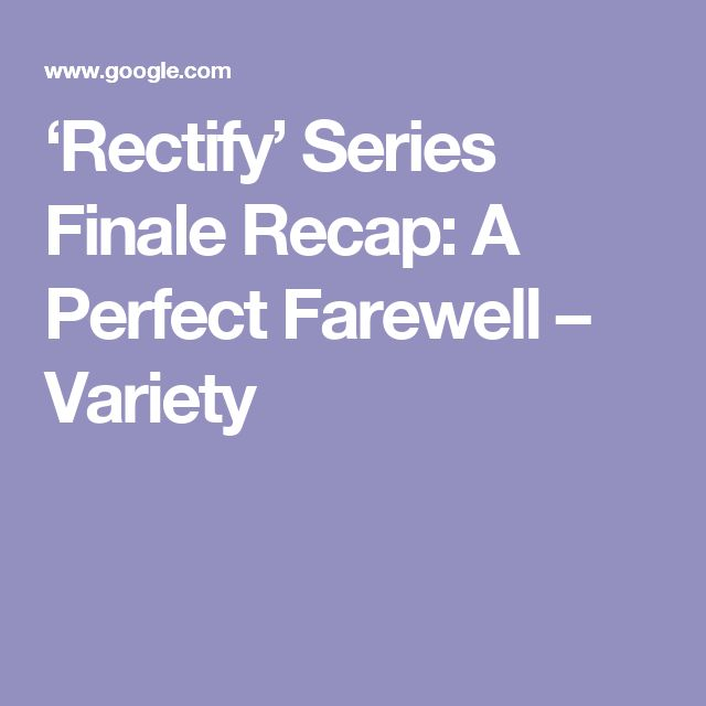 'Rectify' Series Finale Recap: A Perfect Farewell – Variety