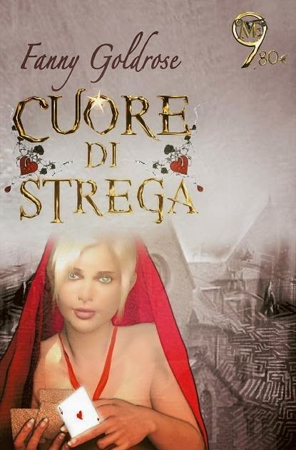 """Leggere Romanticamente e Fantasy: Recensione """"Cuore di Strega"""" di Fanny Goldrose"""