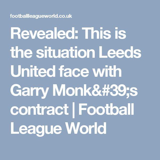Revealed: This is the situation Leeds United face with Garry Monk's contract | Football League World