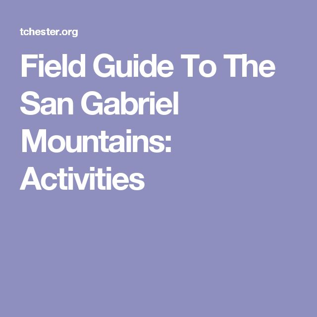 Field Guide To The San Gabriel Mountains: Activities