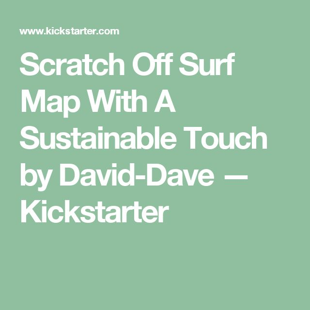 Scratch Off Surf Map With A Sustainable Touch by David-Dave —  Kickstarter