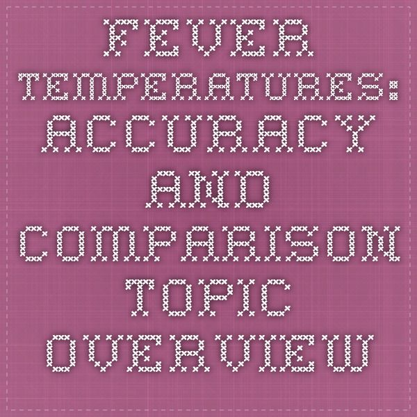 from Web MD, Fever Temperatures: Accuracy and Comparison-Topic Overview