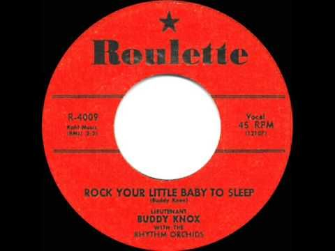 1957 HITS ARCHIVE: *Rock Your Little Baby To Sleep* - Buddy Knox - YouTube
