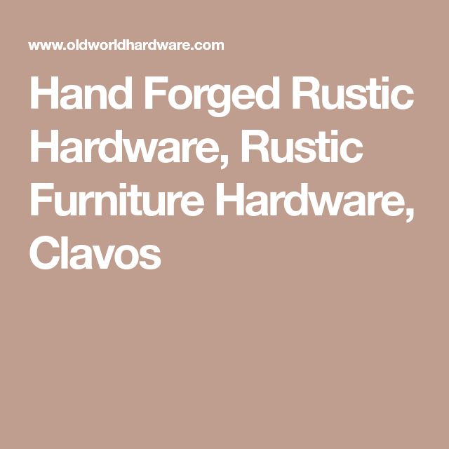 Hand Forged Rustic Hardware, Rustic Furniture Hardware, Clavos
