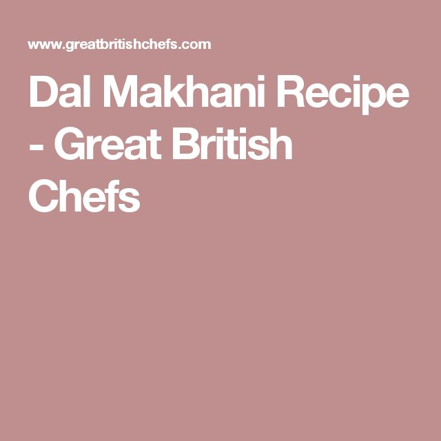 Dal Makhani Recipe - Great British Chefs