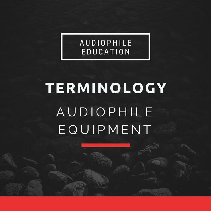 Audiophile Gear Terminology Guide