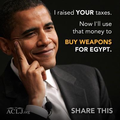"After raising taxes on 77% of Americans, Obama plans to use that money to give Muslim Brotherhood-led Egypt a ""gift"" of battle tanks & F-16 jets."