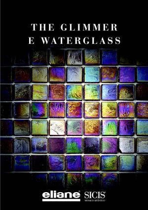 Calaméo - Cerâmica Eliane_Sicis - The Glimmer & Waterglass (Sicis Mosaico Artístico)_Portal NetCeramics