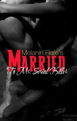 Married To Mr  Serial Killer{#thewattys2018}(BWWM)(Story #1