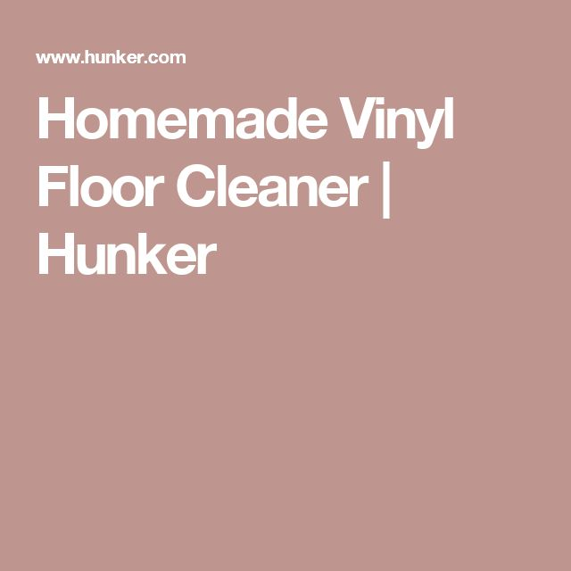 Homemade Vinyl Floor Cleaner | Hunker