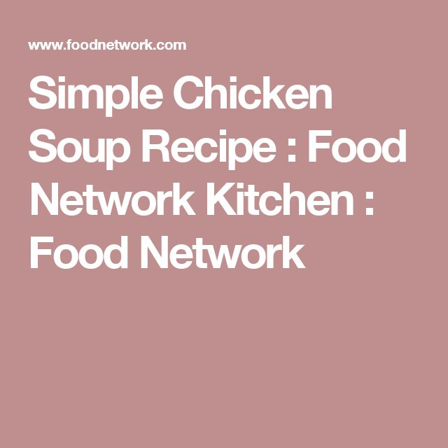 Simple Chicken Soup Recipe : Food Network Kitchen : Food Network