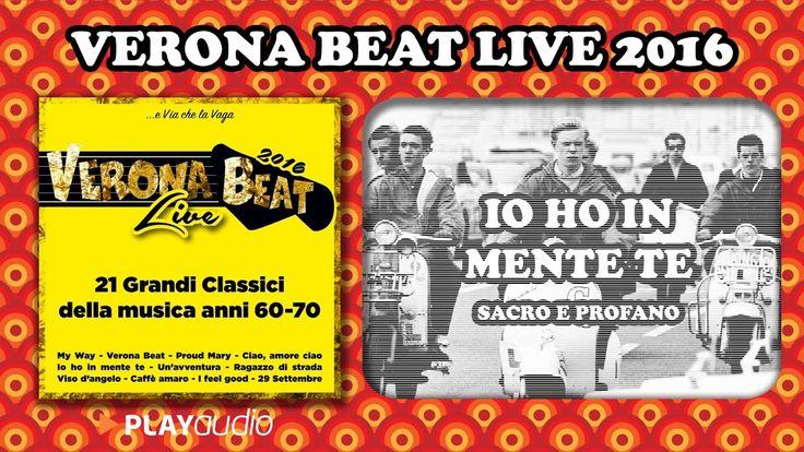 Io Ho In Mente Te - Verona Beat Live 2016 - Grandi Classici Della Musica...