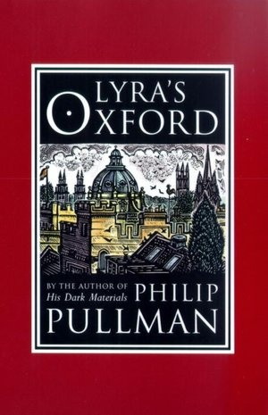 Lyra's Oxford, by Philip Pullman; part of His Dark Materials