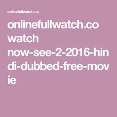 onlinefullwatch.co watch now-see-2-2016-hindi-dubbed-free-movie