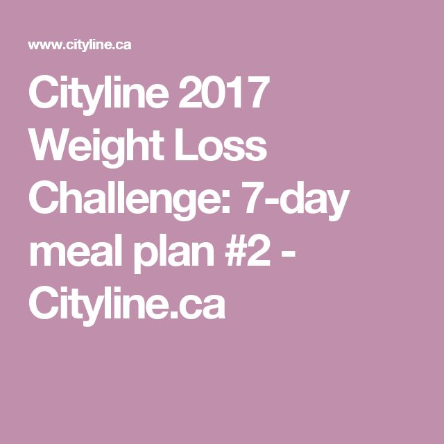 Cityline 2017 Weight Loss Challenge: 7-day meal plan #2 - Cityline.ca fitpersona...