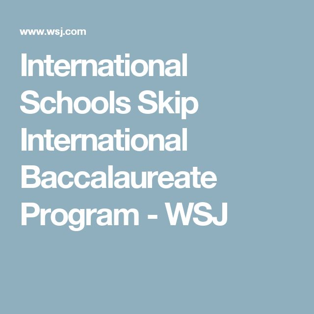 International Schools Skip International Baccalaureate Program - WSJ