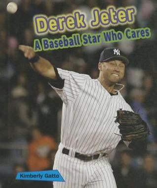 Derek Jeter: A Baseball Star Who Cares by Kimberly Gatto 796.357 GAT Learn about Derek Jeter and how he knew when he was a child that he wanted to be where he is today. In this sports biography, follow Derek goes from becoming a great high school baseball player to an All-Star starting shortstop for the New York Yankees.