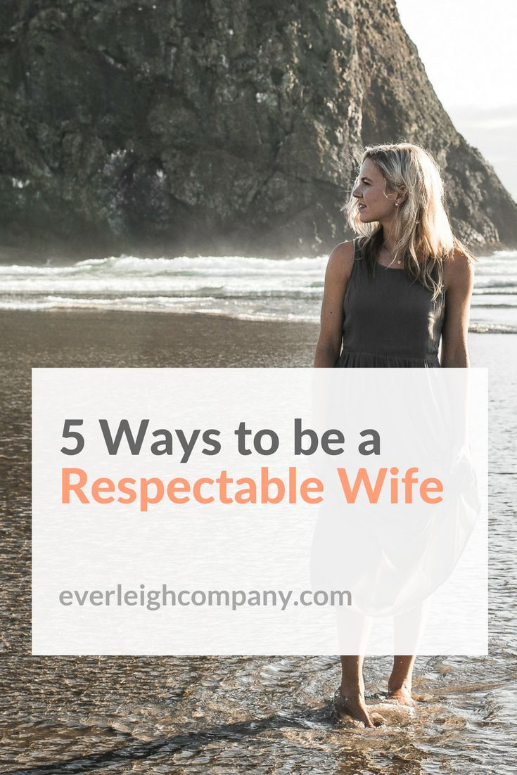 5 Ways to be a Respectable Wife | What Proverbs 31 has taught me about respecting my husband