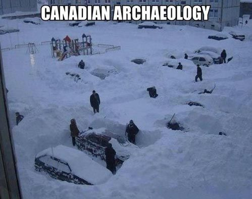 Canadian Archaeology ... hahaha! I've played that game. Sucks when you dig out the wrong lump.
