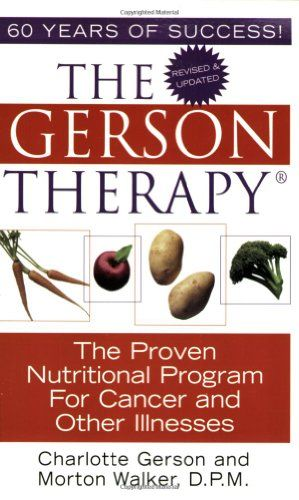 The Gerson Therapy: The Proven Nutritional Program for Cancer and Other Illnesses $11.18