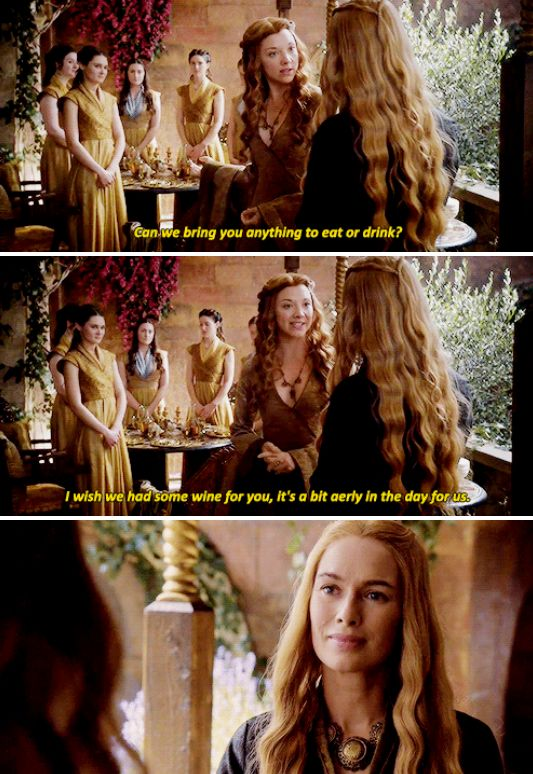 """""""I wish we had some wine for you, it's a bit early in the day for us"""" - Queen Margaery and Cersei #GameOfThrones"""