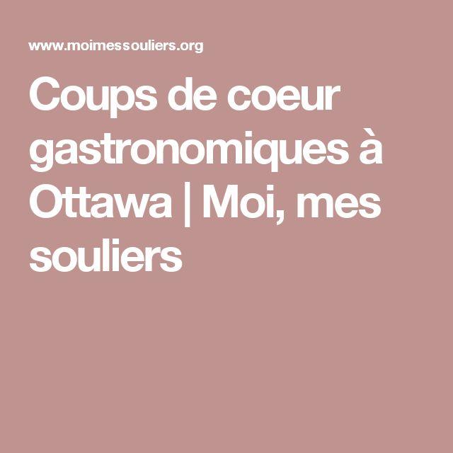 Coups de coeur gastronomiques à Ottawa | Moi, mes souliers
