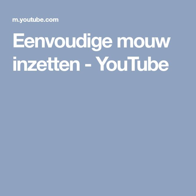 youtube mouw inzetten