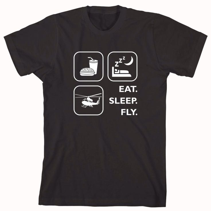 Eat Sleep Fly Helicopter Shirt, helicopter, pilot, air force - ID: 473 by UncensoredShirts on Etsy https://www.etsy.com/listing/204380615/eat-sleep-fly-helicopter-shirt