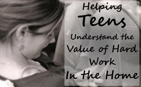 How to help your teen understand the value of hard work...including a list of chores that are appropriate for teens.