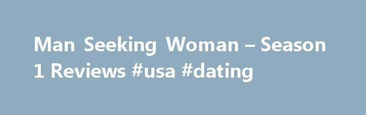 Man Seeking Woman – Season 1 Reviews #usa #dating http://dating.remmont.com/man-seeking-woman-season-1-reviews-usa-dating/  #men seeking women # The amazing use of symbolism is what makes the show awesome. The ex's boyfriend becomes Hitler, the homely date becomes a troll, the sadness The amazing use of symbolism is what makes the show awesome. The … Continue reading →