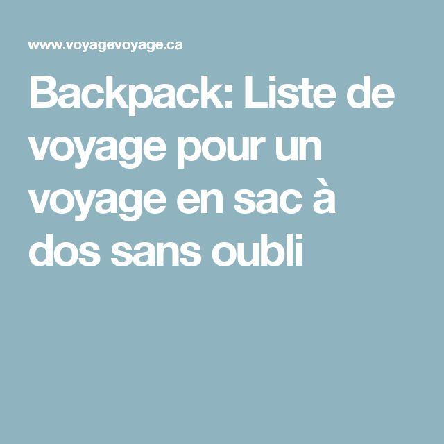 Backpack: Liste de voyage pour un voyage en sac à dos sans oubli