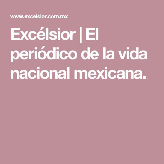 Excélsior | El periódico de la vida nacional mexicana.