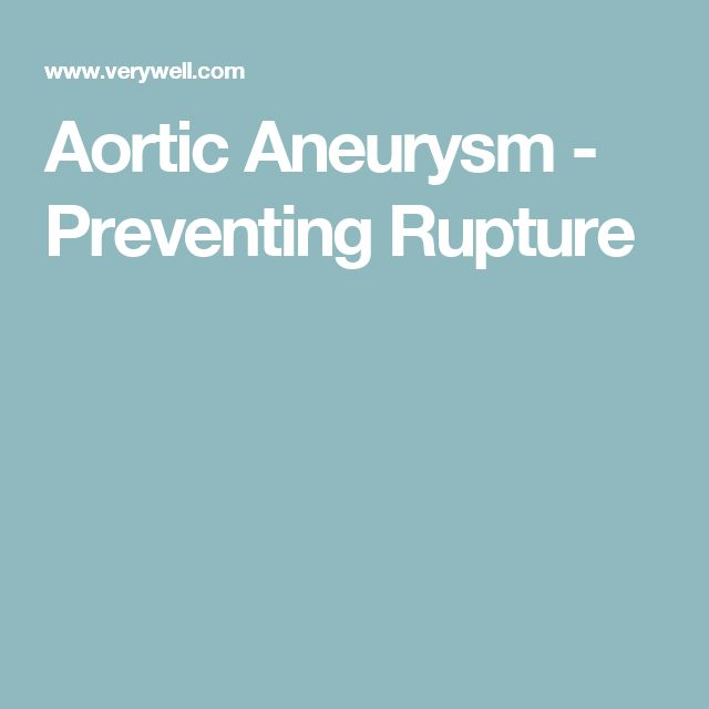 Aortic Aneurysm - Preventing Rupture