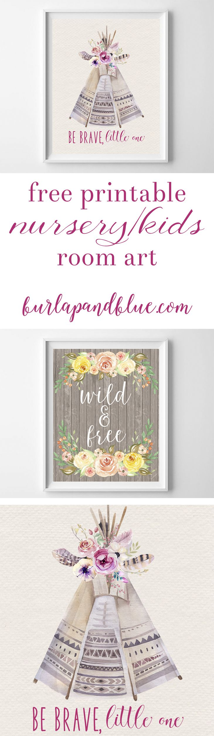 "Free printable art for nursery / kids! Two free printables to download, frame and hang! includes ""be brave little one"" & ""wild & free"""