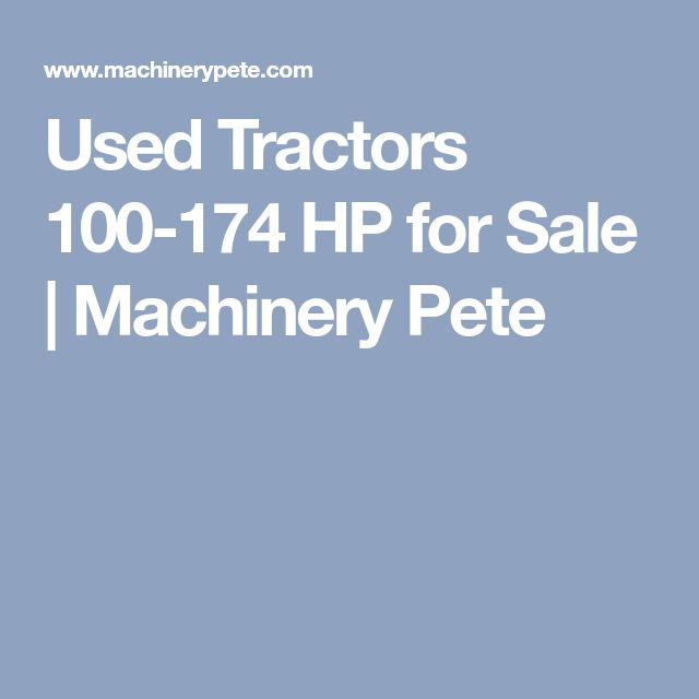 Used Tractors 100-174 HP for Sale | Machinery Pete