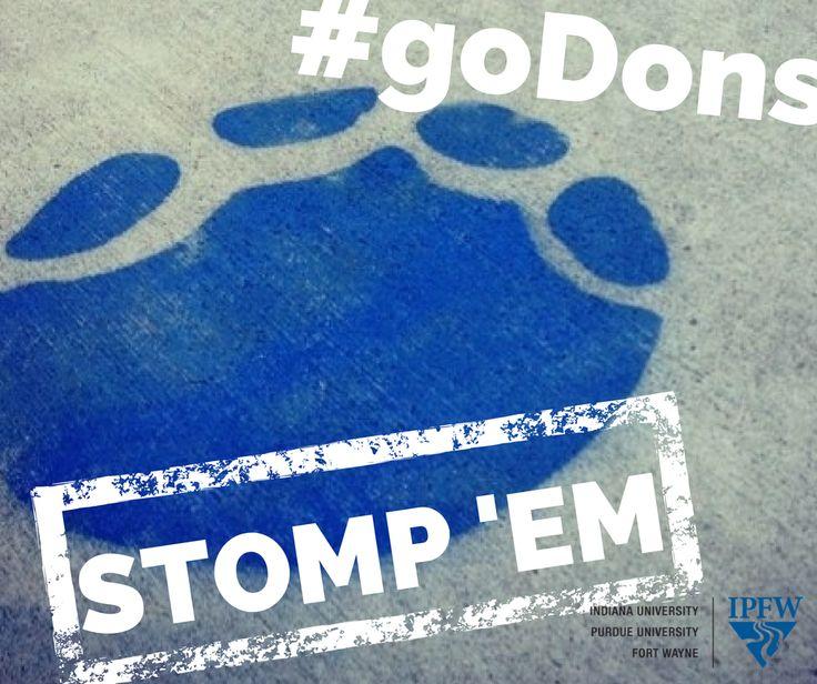 STOMP 'EM! #goDons #FeelTheRumble #IPFW