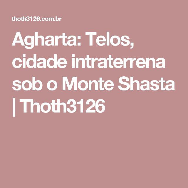 Agharta: Telos, cidade intraterrena sob o Monte Shasta | Thoth3126