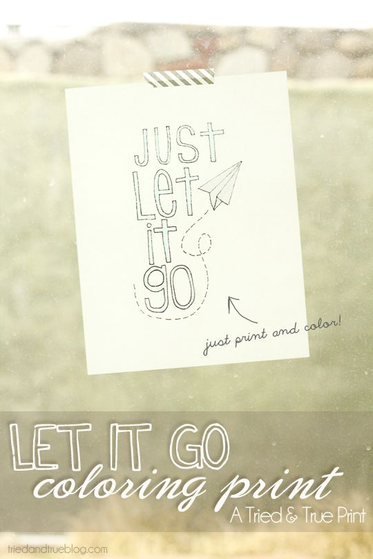 "Just print out the ""Let It Go"" Original Coloring Print from Tried & True and color any way you want!"