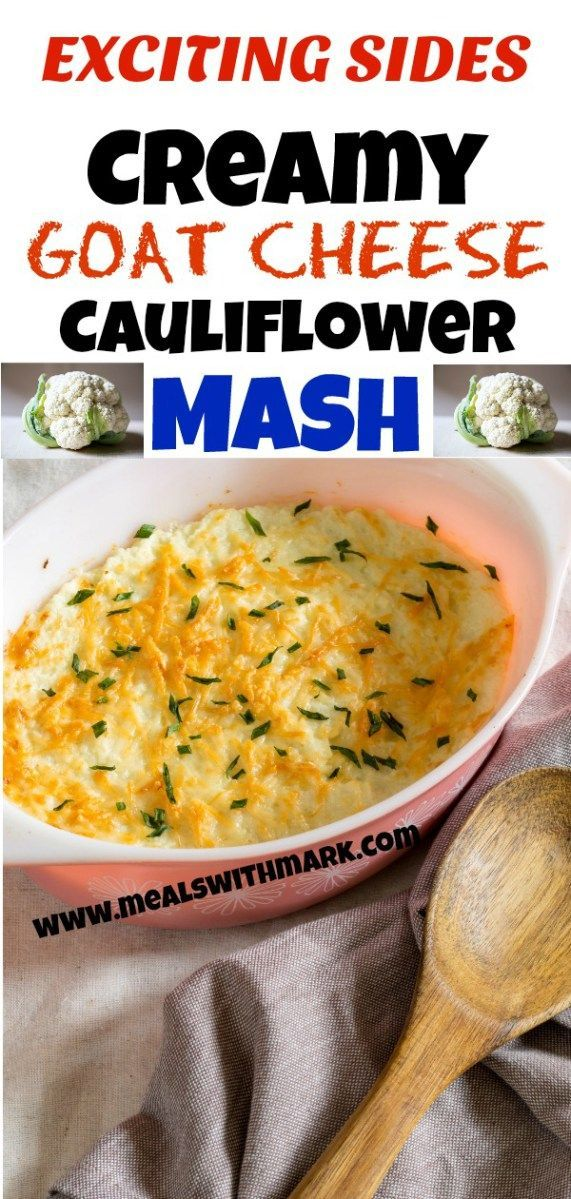 goat cheese cauliflower mash recipe mashed cauliflower healthy recipes food recipes pinterest