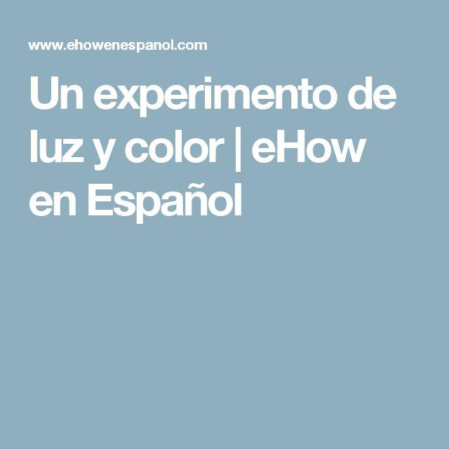 Un experimento de luz y color | eHow en Español