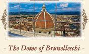 The Dome of Brunelleschi, Florence - The building of the dome on Florence cathedral, by Filippo Brunelleschi,can be considered one of the Renaissance's main building enterprises. The highest expression of a new attitude, placing man and his abilities at the centre of the world and finding in classic antiquity the premises for cultural rebirth after the dark Middle Ages.