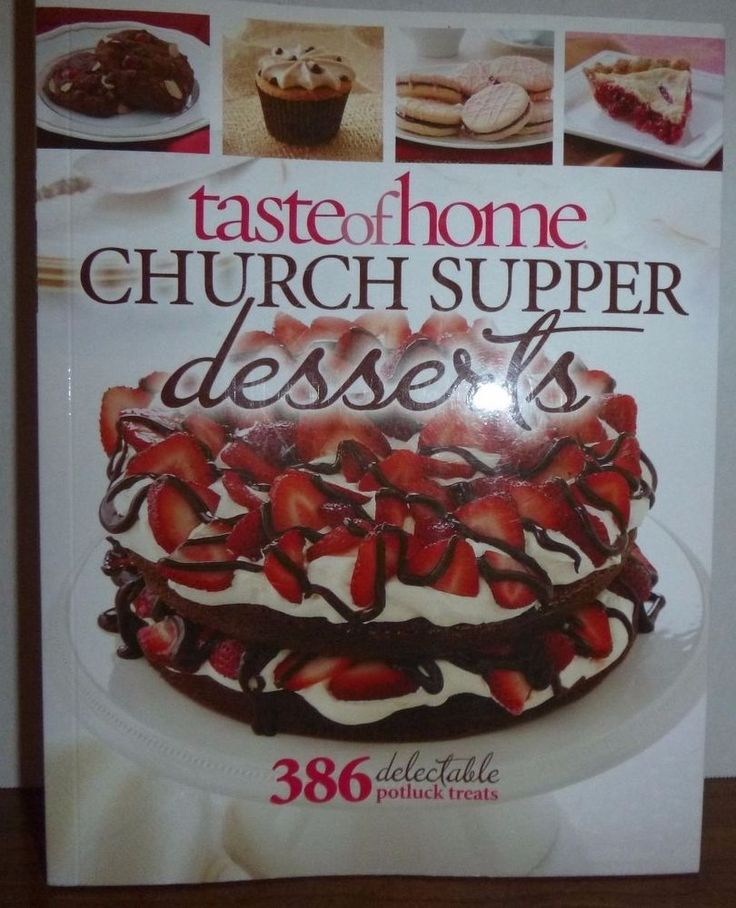 Church Supper Desserts : 386 Delectable Treats by Taste of Home (Magazine)...