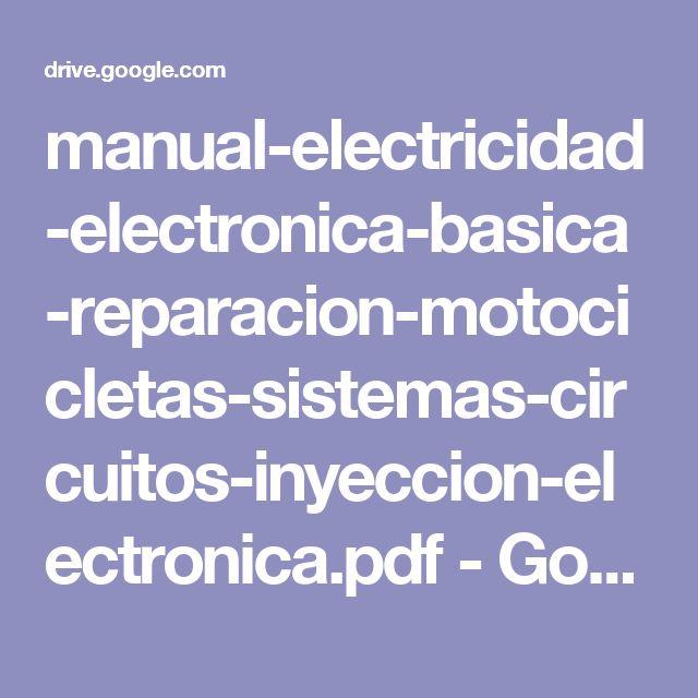 manual-electricidad-electronica-basica-reparacion-motocicletas-sistemas-circuitos-inyeccion-electronica.pdf - Google Drive